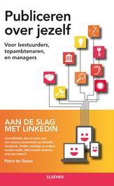 Publiceren over jezelf voor bestuurders topambtenaren, en managers, Doest, Petra ter, Ebook