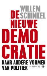 De nieuwe democratie naar andere vormen van politiek, Schinkel, Willem, Ebook