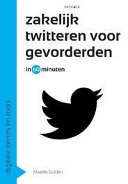 Zakelijk twitteren voor gevorderden in 60 minuten in 60 minuten, Gulden, Maaike, Ebook