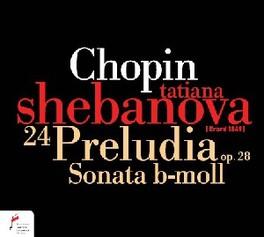 24 PRELUDIA OP.28 TATIANA SHEBANOVA F. CHOPIN, CD