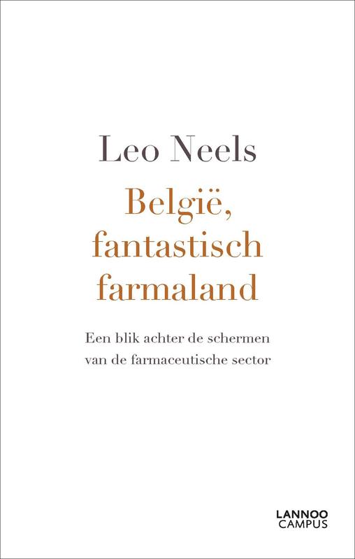 Belgie, fantastisch farmaland een blik achter de schermen van de farmaceutische sector, Neels, Leo, Ebook