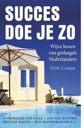 Succes doe je zo wijze lessen van geslaagde Nederlanders, Conijn, Frits, Ebook