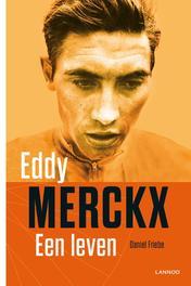 Eddy Merckx, een leven Friebe, Daniel, Ebook