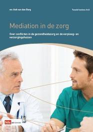 Mediation in de zorg over conflicten in de gezondheidszorg en de verpleeg- en verzorgingshuizen, Berg, A.A. van den, Ebook