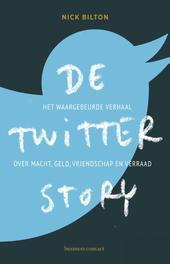 De Twitter story het waargebeurde verhaal over macht, geld, vriendschap en verraad, Bilton, Nick, Ebook