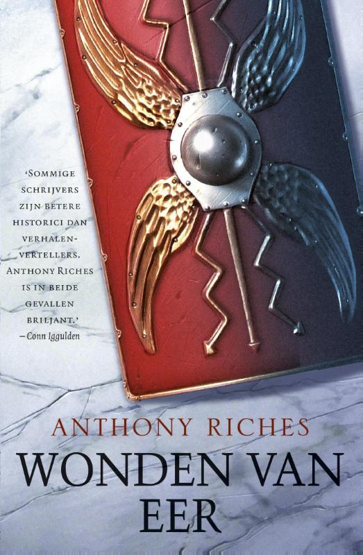 Wonden van eer het verhaal van een jonge strijder in het hardste en succesvolste leger van de klassieke oudheid., Riches, Anthony, Ebook