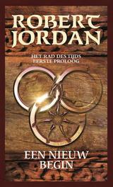 Een nieuw begin het Rad des Tijds, eerste proloog, Jordan, Robert, Ebook