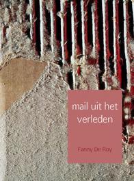 Mail uit het verleden Roy, Fanny de, Ebook