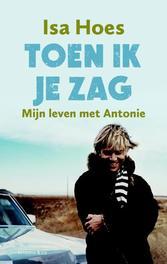 Toen ik je zag mijn leven met Antonie, Hoes, Isa, Ebook