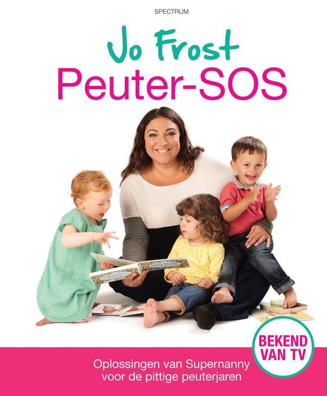 Peuter-SOS oplossingen van supernanny voor de pittige peuterjaren, Frost, Jo, Ebook