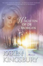 Wachten op de morgen Kingsbury, Karen, Ebook