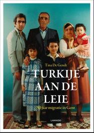 Turkije aan de Leie 50 jaar migratie in Gent, Gendt, Tina De , Ebook