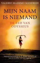 Mijn naam is niemand de eed van Odysseus, Manfredi, Valerio Massimo, Ebook