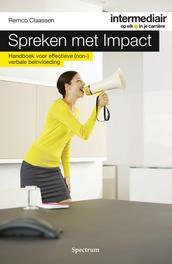 Spreken met impact handboek voor effectieve (non-) verbale beïnvloeding, Claassen, Remco, Ebook