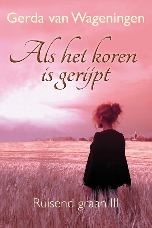 Als het koren is gerijpt Wageningen, Gerda van, Ebook