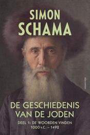 De geschiedenis van de Joden / Deel 1: De woorden vinden 1000 v.C. - 1492 de woorden vinden, Schama, Simon, Ebook