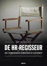 De HR-regisseur hoe ster-kandidaten rekruteren en selecteren?, Hemelrijck, Marc Van, Ebook