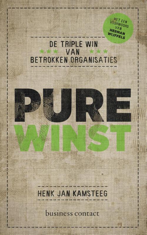 Pure winst de triple win van een betrokken organisatie, Kamsteeg, Henk Jan, Ebook