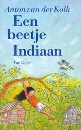 Een beetje indiaan Kolk, Anton van der, Ebook