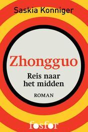 Zhongguo reis naar het midden, Konniger, Saskia, Ebook