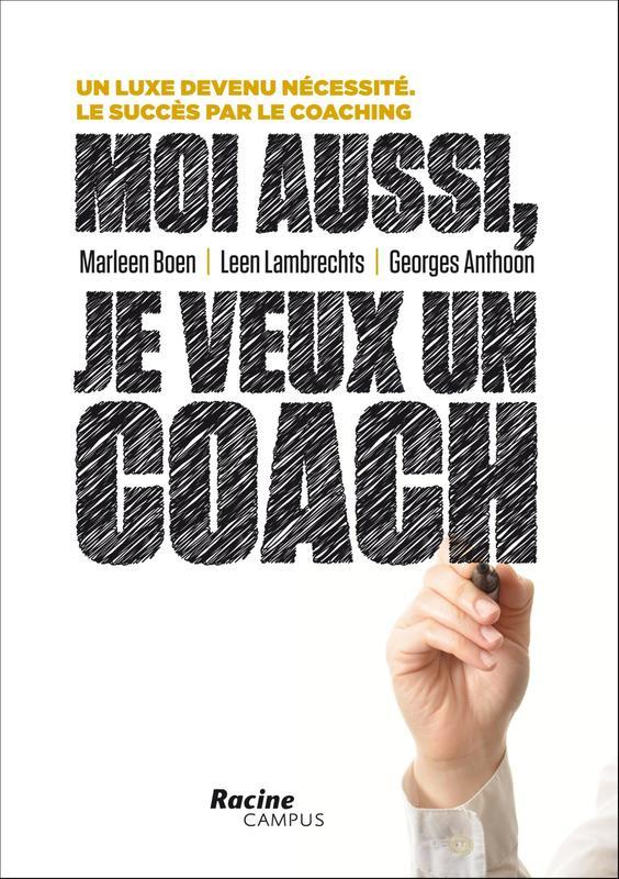 Moi aussi, je veux un coach un luxe devenu necessite le succes par le coaching, Lambrechts, Leen, Ebook