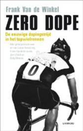 Zero dope de eeuwige dopingstrijd in het wielrennen, Van de Winkel, Frank, Ebook