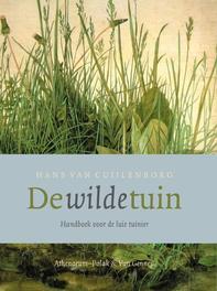 De wilde tuin handleiding voor lui tuinieren, Cuijlenborg, Hans van, Ebook