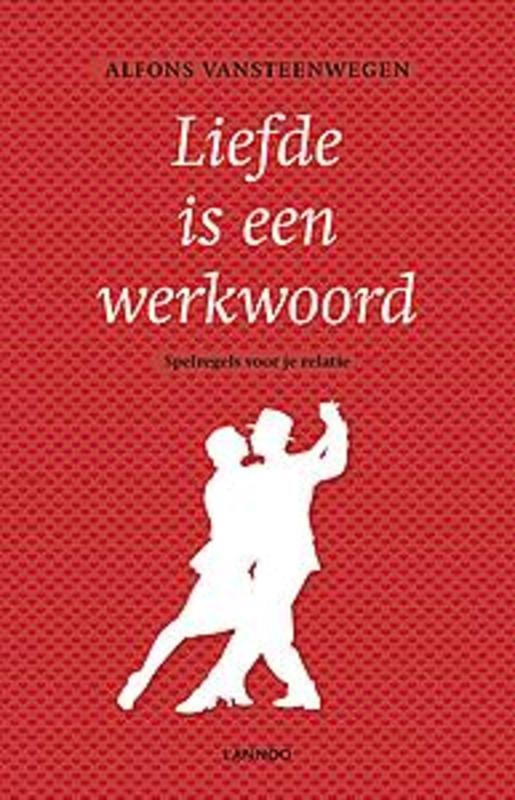 Liefde is een werkwoord spelregels voor een relatie, Vansteenwegen, Alfons, Ebook