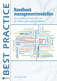 Handboek Managementmodellen een praktisch overzicht van de meest gebruikte modellen, Hoed, Tom Willem den, Ebook