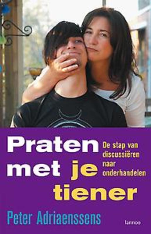 Praten met je tiener de stap van discussieren naar onderhandelen, Adriaenssens, Peter, Ebook