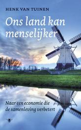 Ons land kan menselijker naar een economie die de samenleving verbetert, Tuinen, Henk van, Ebook