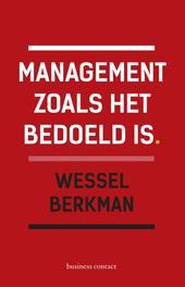 Management zoals het bedoeld is Berkman, Wessel, Ebook