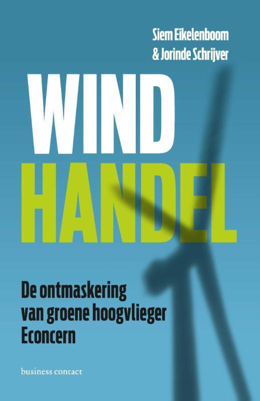 Windhandel de ontmaskering van groene hoogvlieger Econcern, Eikelenboom, Siem, Ebook