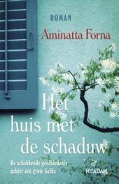 Het huis met de schaduw de schokkende geschiedenis achter een grote liefde, Forna, Aminatta, Ebook