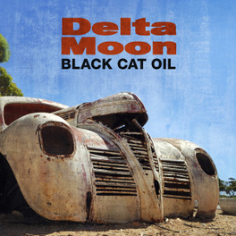 BLACK CAT OIL DELTA MOON, CD