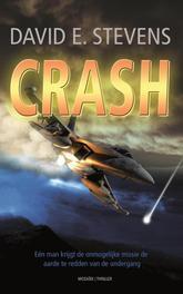 Crash een man krijgt de onmogelijke missie de aarde te redden van de ondergang., Stevens, David E., Ebook