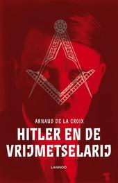 Hitler en de vrijmetselarij de la Croix, Arnaud, Ebook