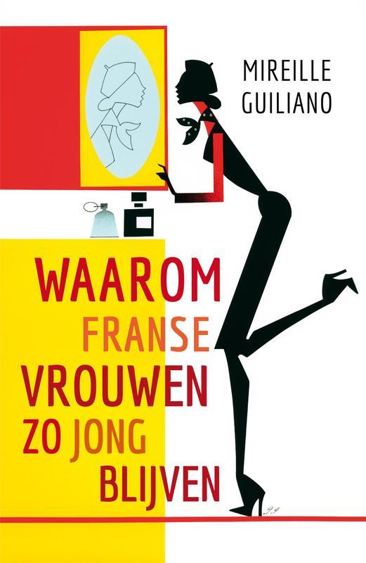 Waarom Franse vrouwen zo jong blijven Guiliano, Mireille, Ebook
