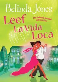 Leef la vida loca een zinderend sensueel dansavontuur, Jones, Belinda, Ebook