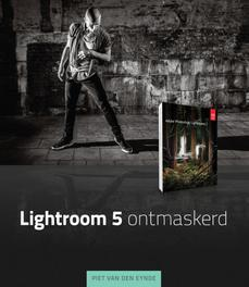 Lightroom 5 ontmaskerd Eynde, Piet van den , Ebook