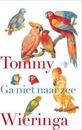 Ga niet naar zee Wieringa, Tommy, Ebook