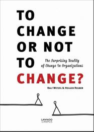 To change or not to change? the surprising reality of change in organizations, Wetzel, Ralf, Ebook