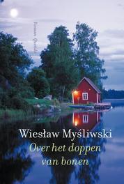 Over het doppen van bonen Mysliwski, Wieslaw, Ebook