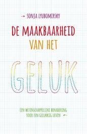 De maakbaarheid van het geluk een wetenschappelijke benadering voor een gelukkig leven, Lyubomirsky, Sonja, Ebook