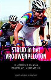 Strijd in het vrouwenpeloton de Giro door de ogen van Marianne Vos en Ellen van Dijk, Laudy, Jeanine, Ebook