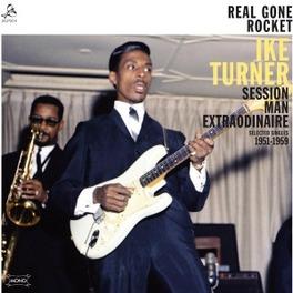 REAL GONE ROCKET COMPILATION OF HIS ARTISTIC CAREER AS PRODUCER IKE TURNER, Vinyl LP