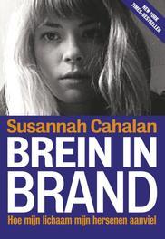 Brein in brand hoe mijn lichaam mijn hersenen aanviel, Cahalan, Susannah, Ebook