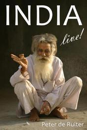 India live! foto's en verhalen van een reiziger, Ruiter, Peter, de, Ebook