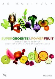 Supergroente en powerfruit kies de beste soorten voor een lang, slank en gezond leven, Robinson, Jo, Ebook