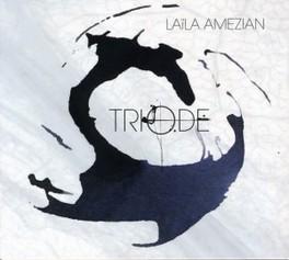 TRIODE LAILA AMEZIAN, CD